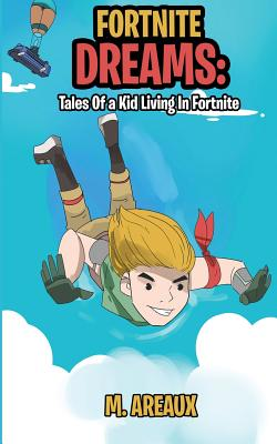 Fortnite Dreams: Tales of a Kid Living in Fortnite Cover Image