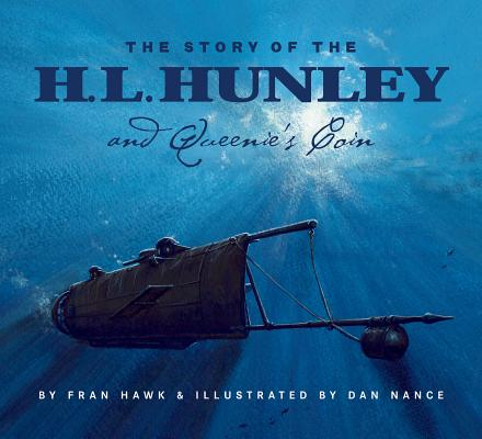 The Story of the H.L. Hunley and Queenie's Coin (True Story) Cover Image