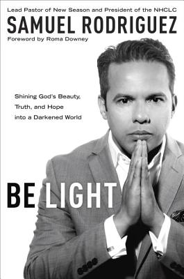 Be Light: Shining God's Beauty, Truth, and Hope Into a Darkened World Cover Image