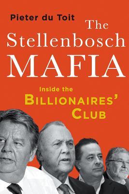The Stellenbosch Mafia: Inside the Billionaires' Club Cover Image