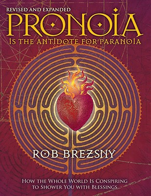 Pronoia Is the Antidote for Paranoia Cover