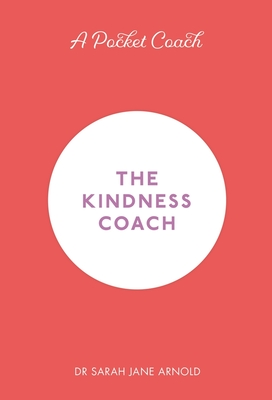 A Pocket Coach: The Kindness Coach (Pocket Guides to Self-Care) Cover Image