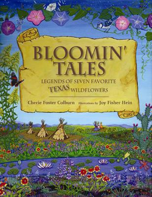 Bloomin' Tales: Legends of Seven Favorite Texas Wildflowers Cover Image