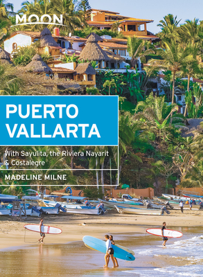 Moon Puerto Vallarta: With Sayulita, the Riviera Nayarit & Costalegre (Travel Guide) Cover Image