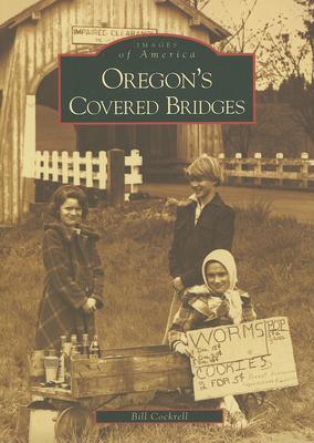 Oregon's Covered Bridges (Images of America (Arcadia Publishing)) Cover Image