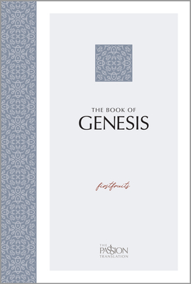 The Book of Genesis: Firstfruits (Passion Translation) Cover Image