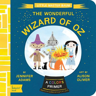 The Wonderful Wizard of Oz: A Babylit(r) Colors Primer Cover Image