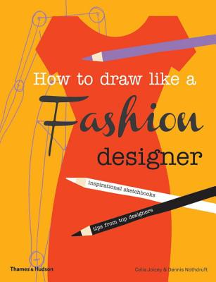 How to Draw Like a Fashion Designer: Tips from the top fashion designers Cover Image