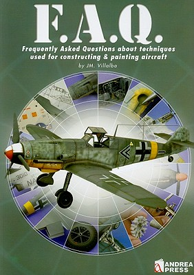 F.A.Q.: Frequently Asked Questions about Techniques Used for Constructing & Painting Aircraft Cover Image