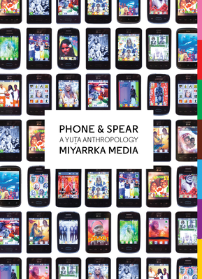 Phone & Spear: A Yuta Anthropology Cover Image