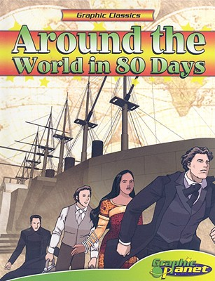Around the World in 80 Days [With Hardcover Book] (Graphic Classics) Cover Image