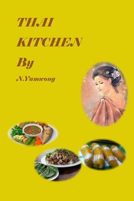 Thai Kitchen by N.yamwong: Thailand traditional foods recipes and variety meneu Cover Image