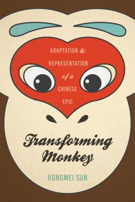 Transforming Monkey: Adaptation and Representation of a Chinese Epic Cover Image