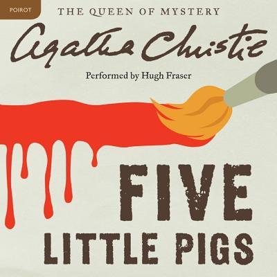 Five Little Pigs Lib/E: A Hercule Poirot Mystery (Hercule Poirot Mysteries (Audio) #1943) Cover Image