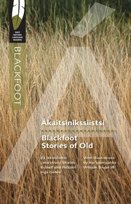 Blackfoot Stories of Old (First Nations Language Readers #1) Cover Image