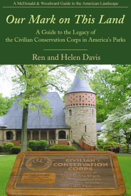 Our Mark on This Land: A Guide to the Legacy of the Civilian Conservation Corps in America's Parks Cover Image