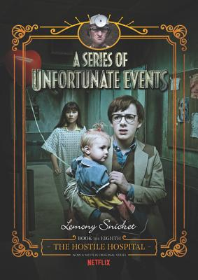 Series of Unfortunate Events #8: The Hostile Hospital Netflix Tie-in,  A (A Series of Unfortunate Events #8) Cover Image