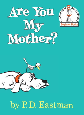 Are You My Mother? (Beginner Books(R)) Cover Image