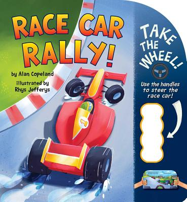 Race Car Rally! (Take the Wheel!) Cover Image