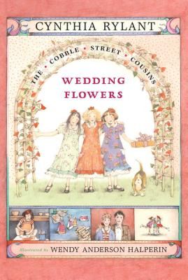 Cover for Wedding Flowers (Cobble Street Cousins #6)