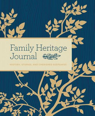 Family Heritage Journal: History, Stories, and Cherished Keepsakes  Cover Image