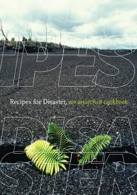 Recipes for Disaster: An Anarchist Cookbook Cover Image