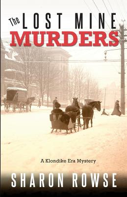 The Lost Mine Murders: A Klondike Mystery Cover Image