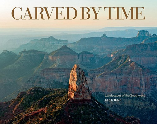 Carved by Time: Landscapes of the Southwest Cover Image
