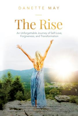The Rise: An Unforgettable Journey of Self-Love, Forgiveness, and Transformation Cover Image