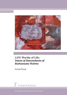 Life Worthy of Life: Voices of Descendants of Euthanasia Victims Cover Image
