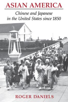 Asian America: Chinese and Japanese in the United States since 1850 Cover Image