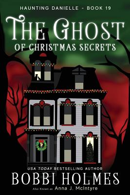 The Ghost of Christmas Secrets (Haunting Danielle #19) Cover Image