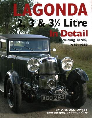 Lagonda 2, 3 & 3 1/2 Litre: Including 16/80, 1925-1935 (In Detail) Cover Image
