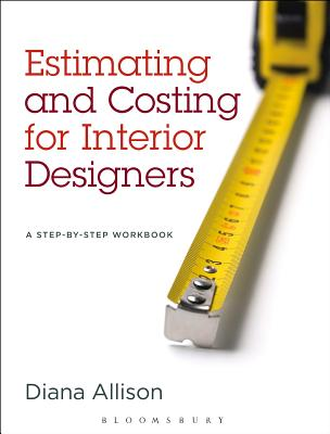 Estimating and Costing for Interior Designers: A Step-By-Step Workbook Cover Image