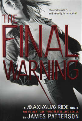 Cover for The Final Warning (Maximum Ride #4)