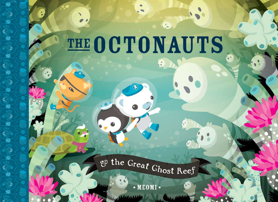 The Octonauts & the Great Ghost Reef Cover Image
