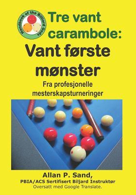 Tre Vant Carambole - Vant Første Mønster: Fra Profesjonelle Mesterskapsturneringer Cover Image