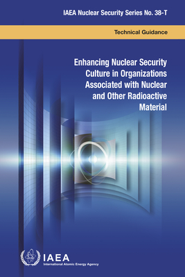 Enhancing Nuclear Security Culture in Organizations Associated with Nuclear and Other Radioactive Material Cover Image