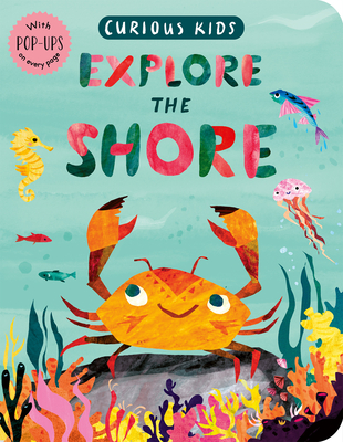 Curious Kids: Explore the Shore Cover Image