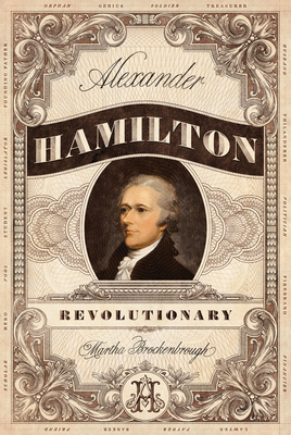 Alexander Hamilton, Revolutionary by Martha Brockenbrough