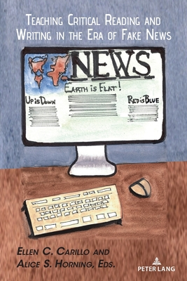 Teaching Critical Reading and Writing in the Era of Fake News (Studies in Composition and Rhetoric #13) Cover Image