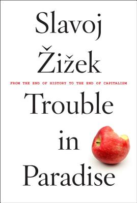 Trouble in Paradise: From the End of History to the End of Capitalism Cover Image