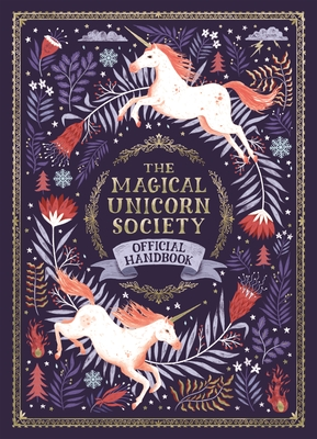 The Magical Unicorn Society: Official Handbook by Selwyn E. Phipps