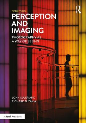 Perception and Imaging: Photography as a Way of Seeing Cover Image