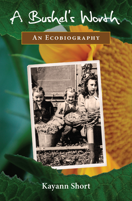 A Bushel's Worth: An Ecobiography Cover Image