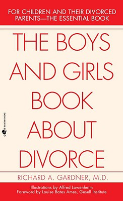 The Boys and Girls Book About Divorce: For Children and Their Divorced Parents--The Essential Book Cover Image