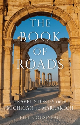 Book of Roads: Travel Stories from Michigan to Marrakech Cover Image