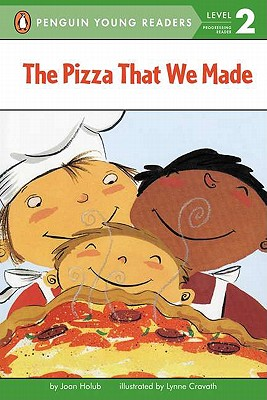 The Pizza That We Made (Penguin Young Readers, Level 2) Cover Image