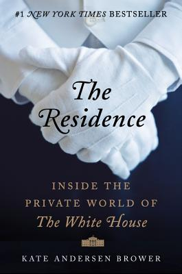 The Residence: Inside the Private World of the White House Cover Image