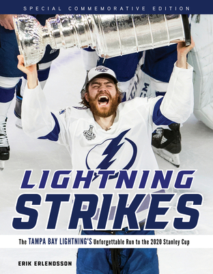 Lightning Strikes: The Tampa Bay Lightning's Unforgettable Run to the 2020 Stanley Cup Cover Image